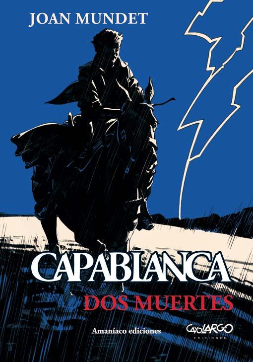 Capablanca 2. Dos muertes