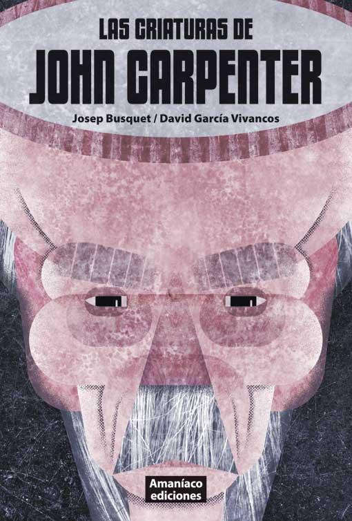 Las criaturas de John Carpenter