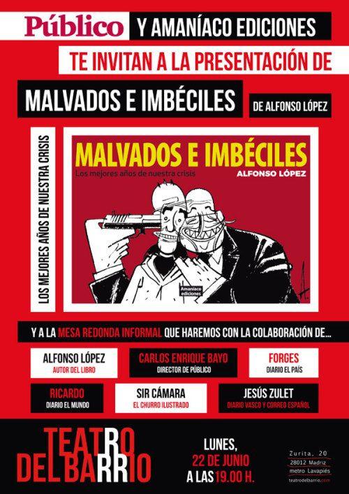 Presentación de Malvados e imbéciles en el Teatro del Barrio